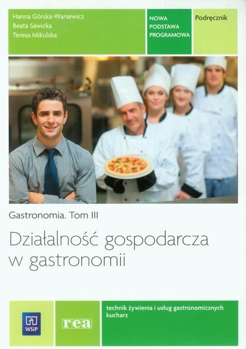działalność gospodarcza w gastronomii podręcznik gastronomia tom 3 pdf